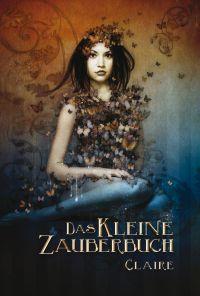 Buch-Cover,  Claire: Das kleine Zauberbuch