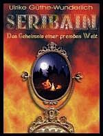 Buch-Cover, Ulrike Güthe-Wunderlich: Seribain - Das Geheimnis einer fremden Welt