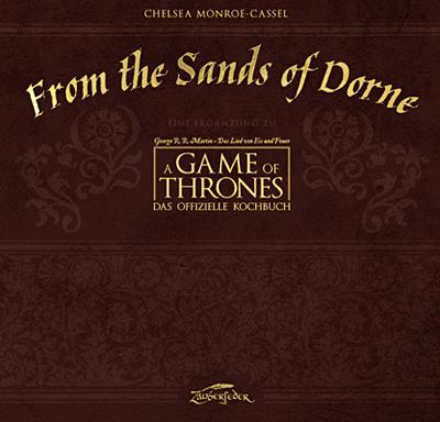 Buch-Cover, Chelsea Monroe-Cassel: From the Sands of Dorne: Eine Ergänzung zu A Game of Thrones - Das offizielle Kochbuch