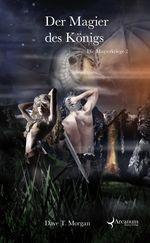 Buch-Cover, Dave T. Morgan: Der Magier des Königs