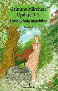 Buch-Cover, Charlotte Erpenbeck: Grimms Märchen Update 1.1 - Froschkönig ungeküsst