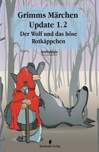 Buch-Cover, Charlotte Erpenbeck: Grimms Märchen Update 1.2 - Der Wolf und das böse Rotkäppchen