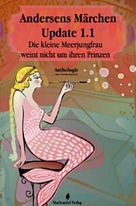 Buch-Cover, Charlotte Erpenbeck: Andersens Märchen Update 1.1   Die kleine Meerjungfrau weint nicht um ihren Prinzen