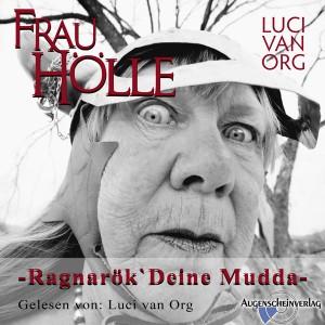 Buch-Cover, Luci van Org: Frau Hölle: Ragnarök deine Mudda  (Hörbuch)