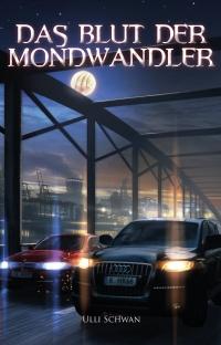 Buch-Cover, Ulli Schwan: Das Blut der Mondwandler