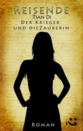 Buch-Cover, Tian Di: Der Krieger und die Zauberin