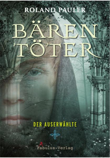 Buch-Cover, Roland Pauler: Bärentöter - Der Auserwählte
