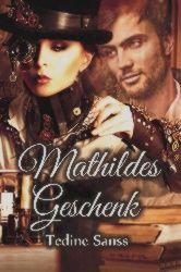 Buch-Cover, Tedine Sanss: Mathildes Geschenk