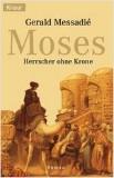 Moses - Herrscher ohne Krone