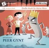 Peer Gynt (Große Musik für kleine Hörer)