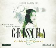Grischa - Goldene Flammen [Hörbuch]