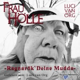 Frau Hölle: Ragnarök deine Mudda  (Hörbuch)